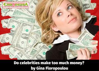 Do celebrities make too much money?